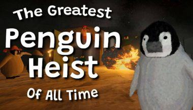 The Greatest Penguin Heist of All Time