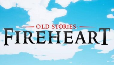 Old Stories: Fireheart